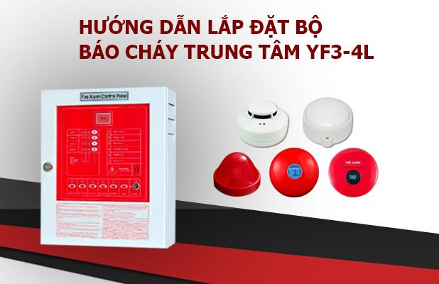 Hướng dẫn lắp đặt hệ thống báo cháy trung tâm YF3-004L